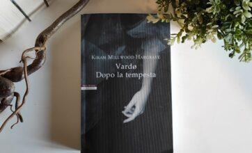 """""""Vardø. Dopo la tempesta"""": romanzo terribile e stupendo"""